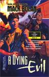Mack Bolan: A Dying Evil by Don Pendleton - 2001-06-07