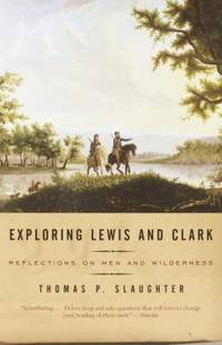 image of Exploring Lewis and Clark : Reflections on Men and Wilderness