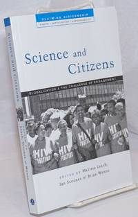 image of Science and Citizens: Globalization and the Challenge of Engagement