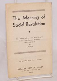 image of The meaning of social revolution; an address delivered for the S.P. of C. in the Labor Temple, Winnipeg, March 9th, 1945