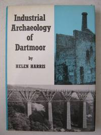 image of Industrial Archaeology of Dartmoor (Industrial Archaeology of British Isles S.)