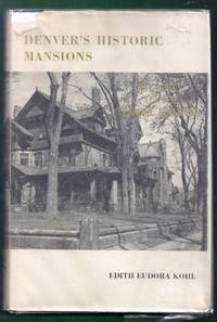 Denver\'s Historic Mansions. Citadels to the Empire Builders. Enlarged, Revised Edition