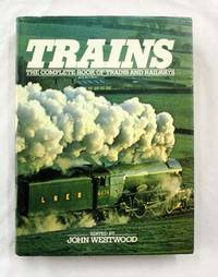 Trains The Complete Book of Trains and Railways