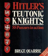HITLER'S TEUTONIC KNIGHTS  SS Panzers in Action