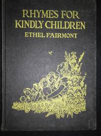 Rhymes for Kindly Children by  Ethel Fairmont - Hardcover - Signed - 1937 - from Old Bookshelf (SKU: 003976)