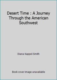 Desert Time : A Journey Through the American Southwest
