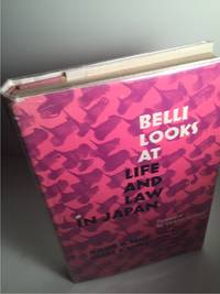 BELLI LOOKS AT LIFE AND LAW IN JAPAN  (Inscribed by Belli)