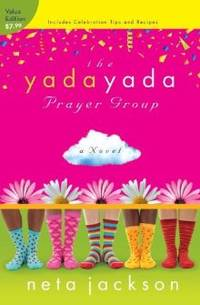 The Yada Yada Prayer Group: Value Edition (Yada Yada Series)