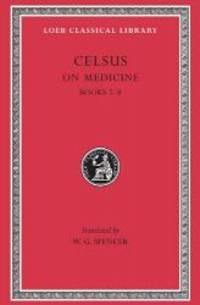 Celsus: On Medicine, Vol. 3 (De Medicina, Vol. 3), Books 7-8 (Loeb Classical Library, No. 336)...