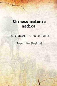 Chinese materia medica 1911 [Hardcover]