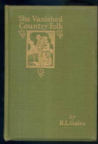 The Vanished Country Folk & Other Studies in Arcady by R. L. Gales - First Edition - 1914 - from Lazy Letters Books (SKU: 13953)