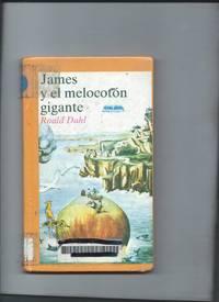 James y el melocoton gigante by Ronald Dahl - Hardcover - 1987 - from koko371000 (SKU: 430)