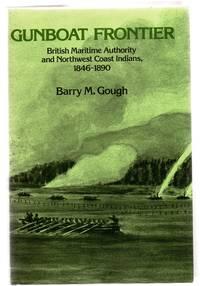 image of Gunboat Frontier: British Maritime Authority and Northwest Coast Indians, 1846-1890