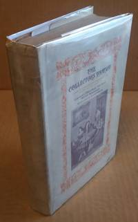 THE COLLECTOR'S WHATNOT: A COMPENDIUM, MANUAL, AND SYLLABUS OF INFORMATION AND ADVICE ON ALL SUBJECTS APPERTAINING TO THE COLLECTION OF ANTIQUES, BOTH ANCIENT AND NOT SO ANCIENT [SIGNED]