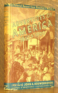 ADVENTURES OF AMERICA 1857-1900 - A PICTORIAL RECORD FROM HARPER'S WEEKLY
