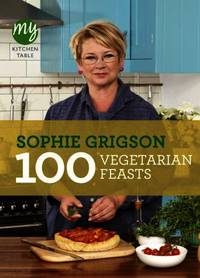 100 vegetarian feasts my kitchen table