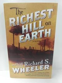 The Richest Hill on Earth: A Novel