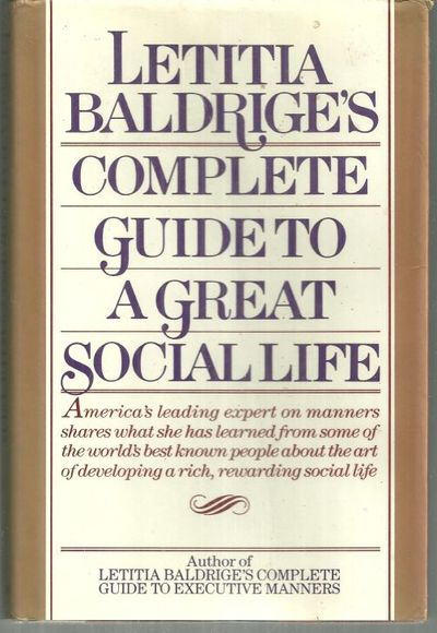 Image for LETITIA BALDRIGE'S COMPLETE GUIDE TO A GREAT SOCIAL LIFE