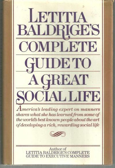 LETITIA BALDRIGE'S COMPLETE GUIDE TO A GREAT SOCIAL LIFE, Baldrige, Letitia
