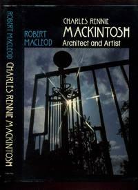 Charles Rennie Mackintosh: Architect and Artist