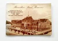 Macarthur Street Memories An Illustrated History of Macarthur Street Primary School, Number 2022, Ballarat 1878-2003 (revised ed.)