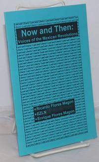 image of Now and then, voices of the Mexican revolutions, Ricardo Flores Magon, EZLN, Enrique Flores Magon