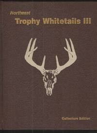 image of Northeast Trophy Whitetails III : Official Record Book of the Northeast  Big Buck Club Collectors Edition