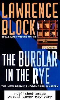 The Burglar in the Rye: A New Bernie Rhodenbarr Mystery