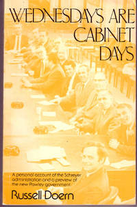 Wednesdays Are Cabinet Days : A Personal Acount of the Schreyer Administration