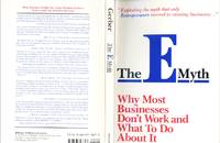 The E-myth : why most businesses don't work and what to do about it [A guide to the development of a successful business.] [The entrepreneurial myth -- The entrepreneur, the manager, and the technician -- Infancy : the entrepreneurial phase -- Adolescence : getting some help -- Beyond the comfort zone -- Maturity and the entrepreneurial perspective -- The turn-key revolution -- The franchise prototype -- Working on your business, not in it -- The business development process -- Your business development program -- Your primary aim -- Your strategic objective -- Your organizational strategy -- Your management strategy -- Your people strategy -- Your marketing strategy -- Your systems strategy.]