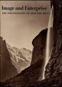 image of Image And Enterprise: The Photographs Of Adolphe Braun