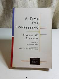 A Time for Confessing (Lutheran Quarterly Books)