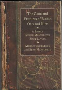 The Care and Feeding of Books Old and New  A Simple Repair Manual for Book  Lovers