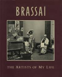 BRASSAÏ: THE ARTISTS OF MY LIFE.; Translated from the French by Richard Miller