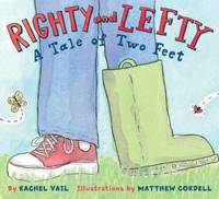 Righty and Lefty : A Tale of Two Feet by Rachel Vail - Hardcover - 2007 - from ThriftBooks (SKU: G0439636299I4N00)
