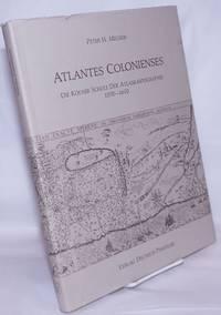 image of Atlantes Coloniensis Die Kölner Schule der Atlaskartographie 1570-1610 [The Cologne School of Cartography 1570-1610]