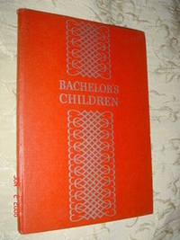 Bachelor's Children A synopsis of the Radio Program