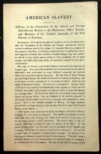 American Slavery. Address of the Committee of the British and Foreign Anti-Slavery Society to the Moderator, Office Beareres, and Members of the General Assembly of the Free Church of Scotland