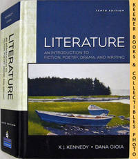 Literature : An Introduction To Fiction, Poetry, Drama, And Writing (Tenth  - 10th - Edition)