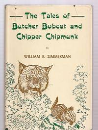 image of THE TALES OF BUTCHER BOBCAT AND CHIPPER CHIPMUNK