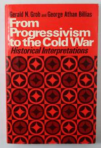 image of From Progressivism to the Cold War  Historical Interpretations