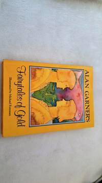 Alan Garner's Fairytales of Gold