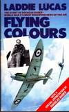 Flying Colours: The Epic Story of Douglas Bader by  Laddie Lucas - Paperback - n.e. - 1983 - from Bookbarn International and Biblio.com
