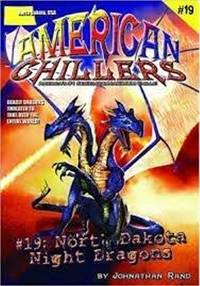 North Dakota Night Dragons (American Chillers #19)