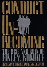image of CONDUCT UNBECOMING ~ The Rise and Ruin of Finley, Kumble