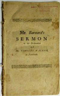 CHRISTIAN CHURCHES FORM'D AND FURNISH'D BY CHRIST. A SERMON PREACH'D AT THE GATHERING OF A CHURCH, AND THE ORDINATION OF THE REVEREND MR. TIMOTHY WALKER TO THE PASTORAL OFFICE, AT THE NEW PLANTATION CALLED PENNICOOK. NOV. 18TH 1730. BY JOHN BARNARD, M.A. PASTOR OF A CHURCH IN ANDOVER. TO WHICH ARE ANNEXED, THE CHARGE, AND THE RIGHT HAND OF FELLOWSHIP, USED ON THAT OCCASION. NOW MADE PUBLICK AT THE DESIRE OF SEVERAL WHO WERE PRESENT AT THAT SOLEMNITY