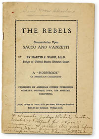 image of The Rebels. Commentaries Upon Sacco and Vanzetti [...] A