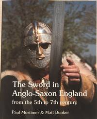 The Sword in Anglo-Saxon England : from the 5th to 7th Century