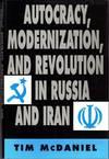 Autocracy, Modernization, and Revolution In Russia and Iran