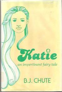 Katie: An impertinent fairy tale